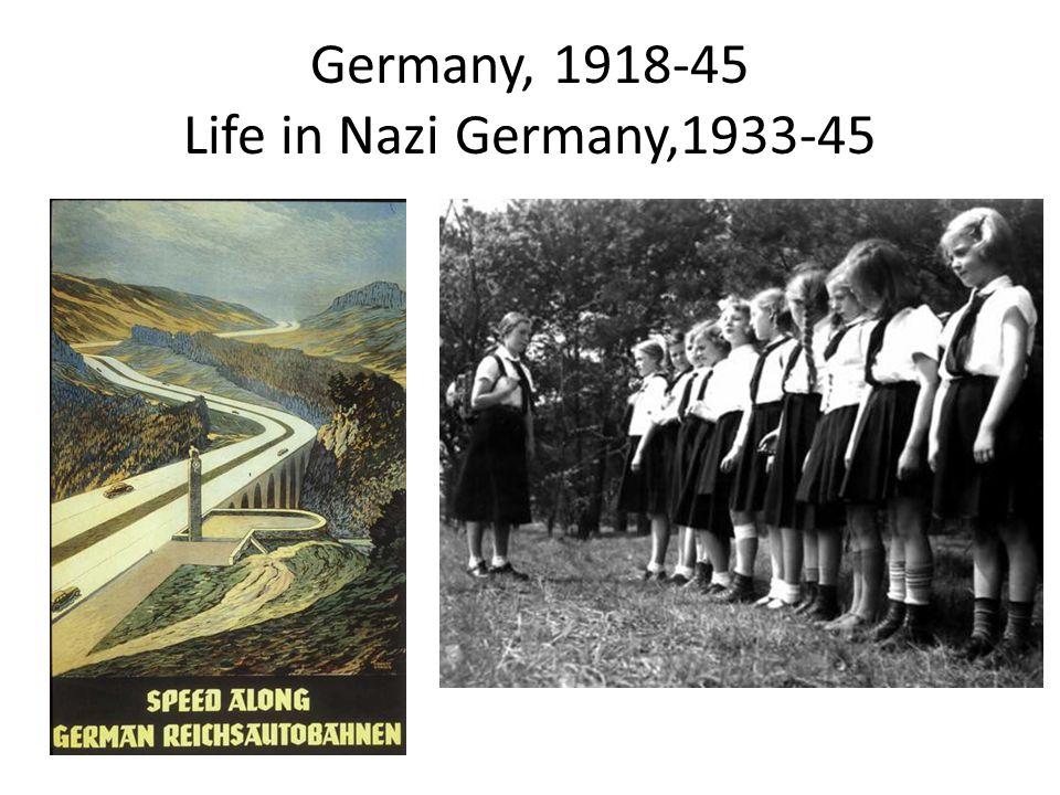 Germany, 1918-45 Life in Nazi Germany,1933-45