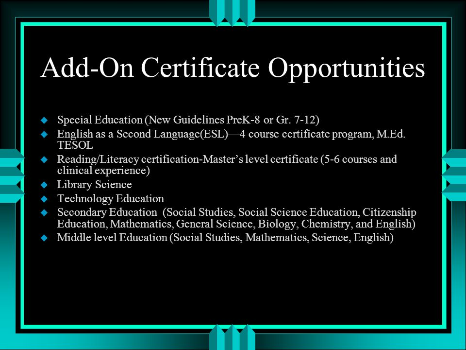 Add-On Certificate Opportunities u Special Education (New Guidelines PreK-8 or Gr.