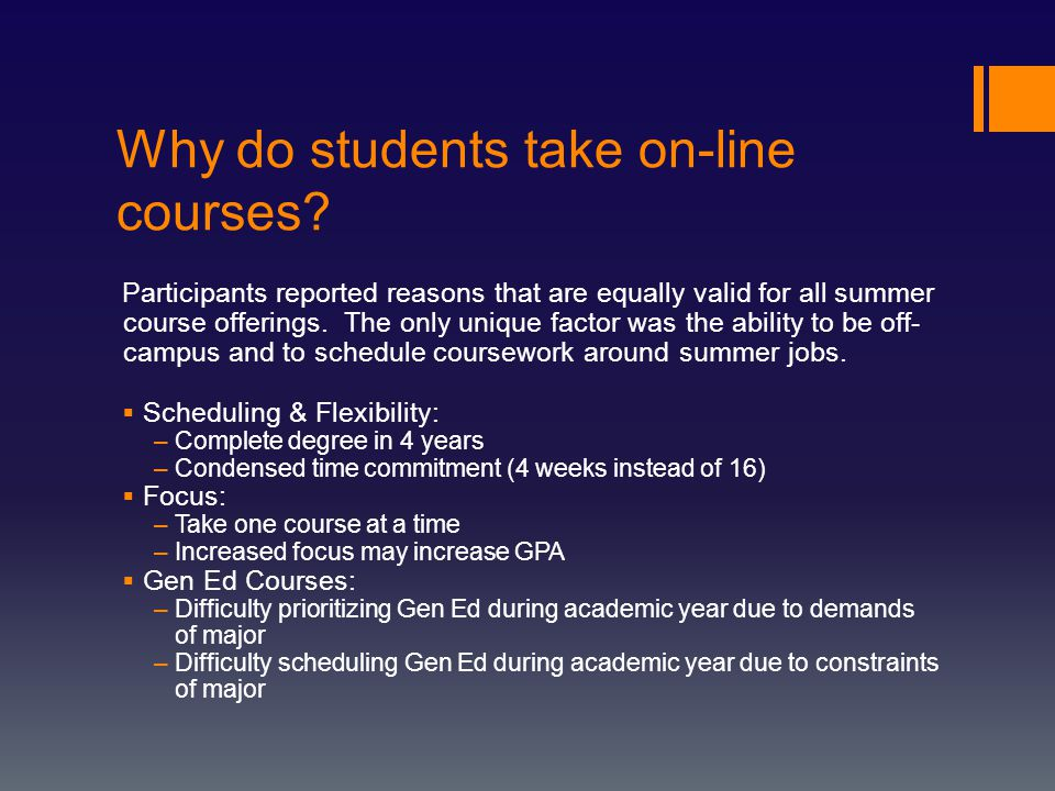 Why do students take on-line courses.