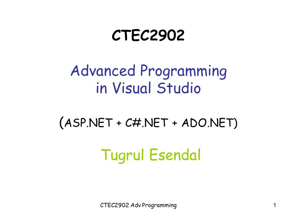CTEC2902 Advanced Programming The story so far… You –Studied Visual Studio & C#.NET fundamentals –Want to learn more, specifically Objects and classes Database applications Let's carry on CTEC2902 Adv Programming2