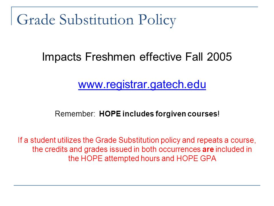 Credit Hours Attempted Hours Included in HOPE : College coursework after high school graduation Pass / Fail Learning Support Regents' test prep Withdr