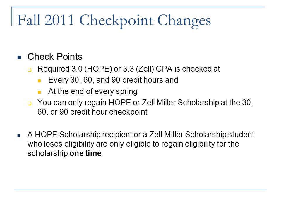 Fall 2011 Zell Miller Scholarship Begins Zell Miller Scholarship  Will pay full tuition for students who graduate from high school with a GPA of 3.7
