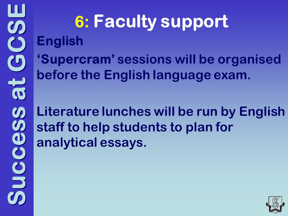 Success at GCSE English 'Supercram' sessions will be organised before the English language exam.