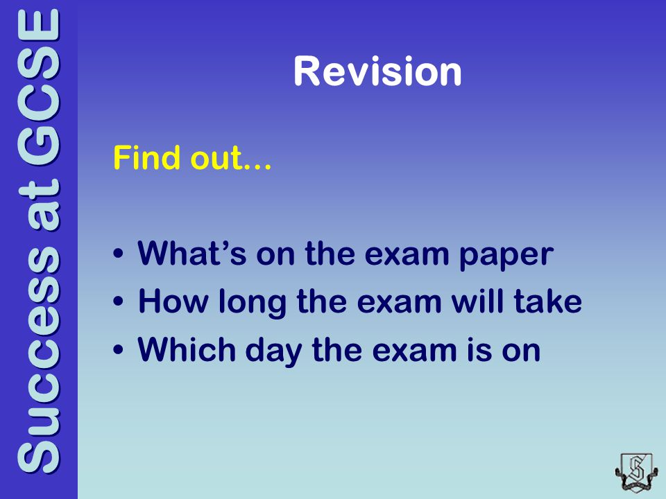 Success at GCSE Revision Find out...
