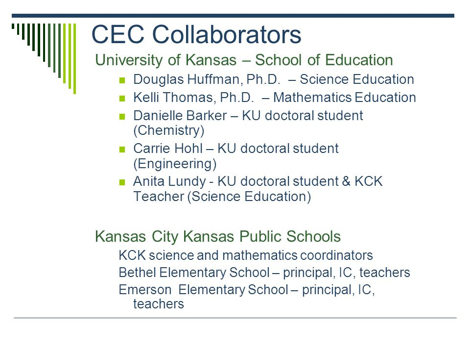 CEC Collaborators University of Kansas – School of Education Douglas Huffman, Ph.D.