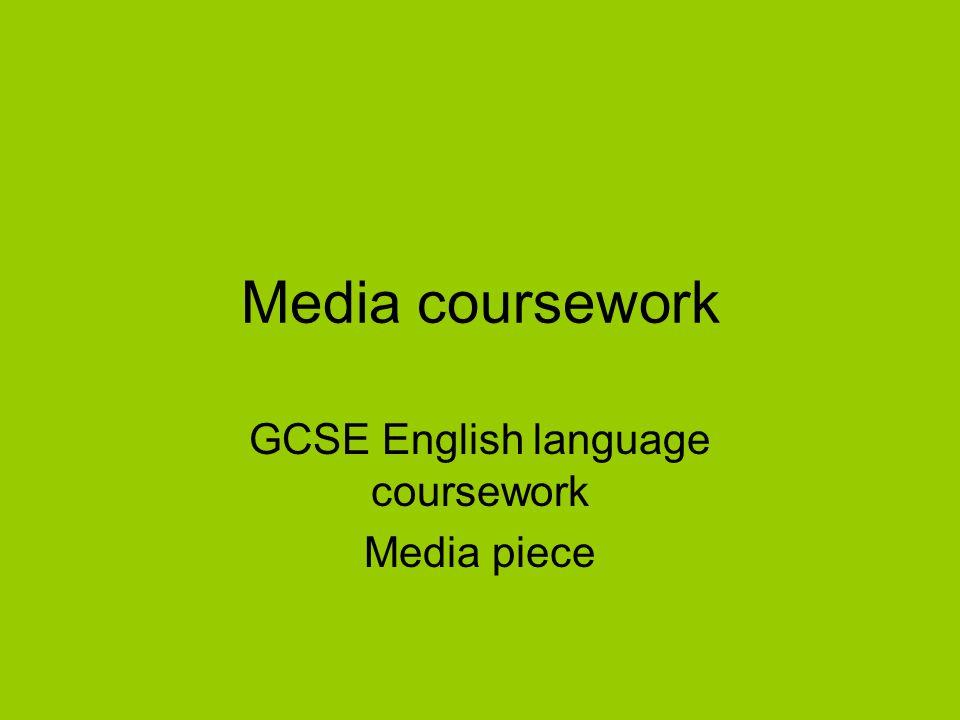 Media coursework GCSE English language coursework Media piece