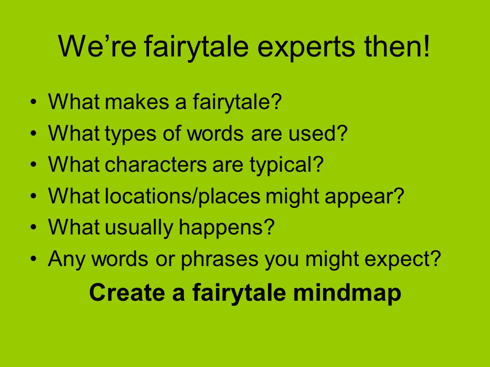 We're fairytale experts then. What makes a fairytale.