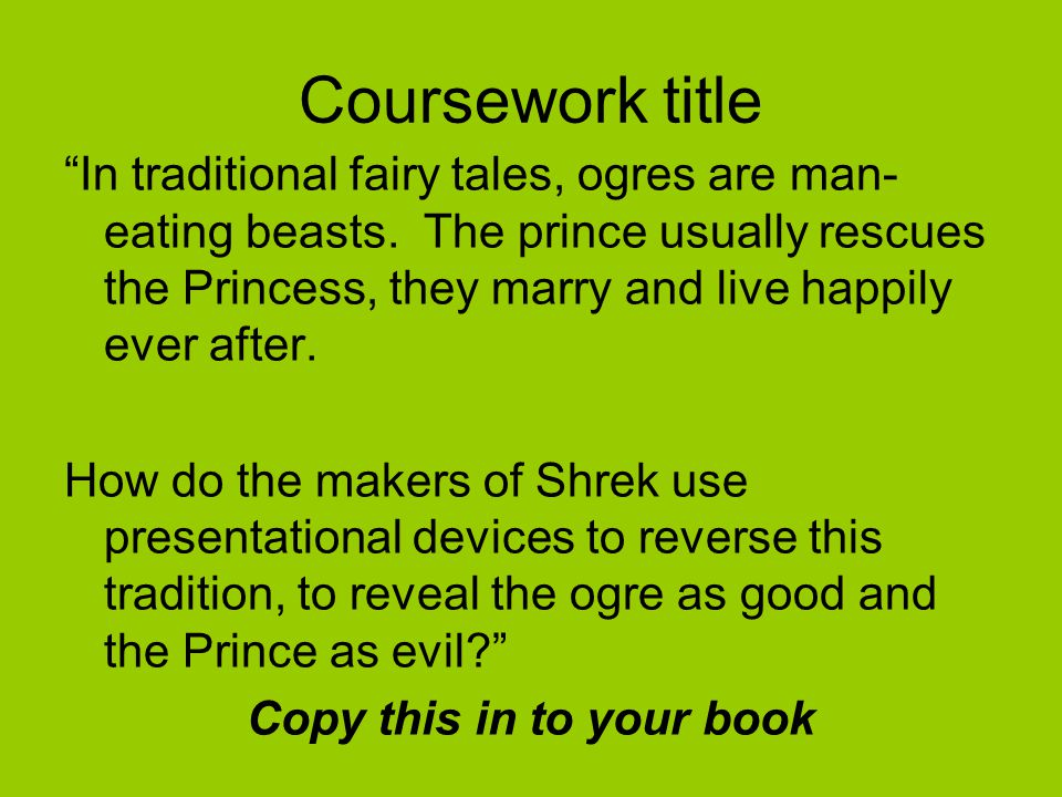 Coursework title In traditional fairy tales, ogres are man- eating beasts.