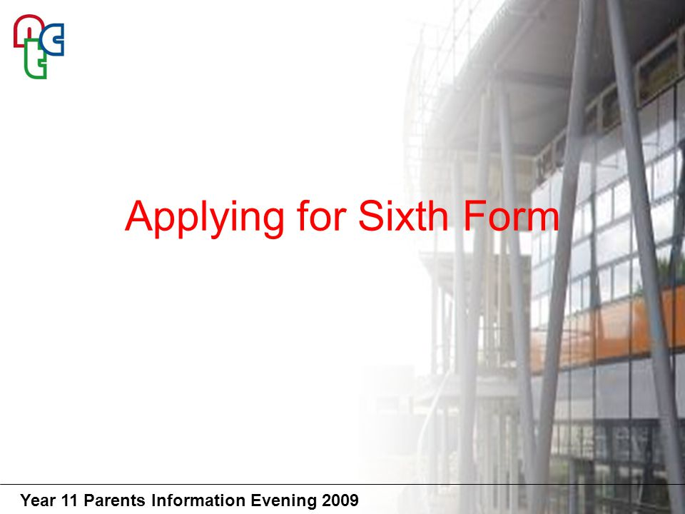 Year 11 Parents Information Evening 2009 NTC Grammar schools Other Sixth Forms College Apprenticeships What choices do I have?