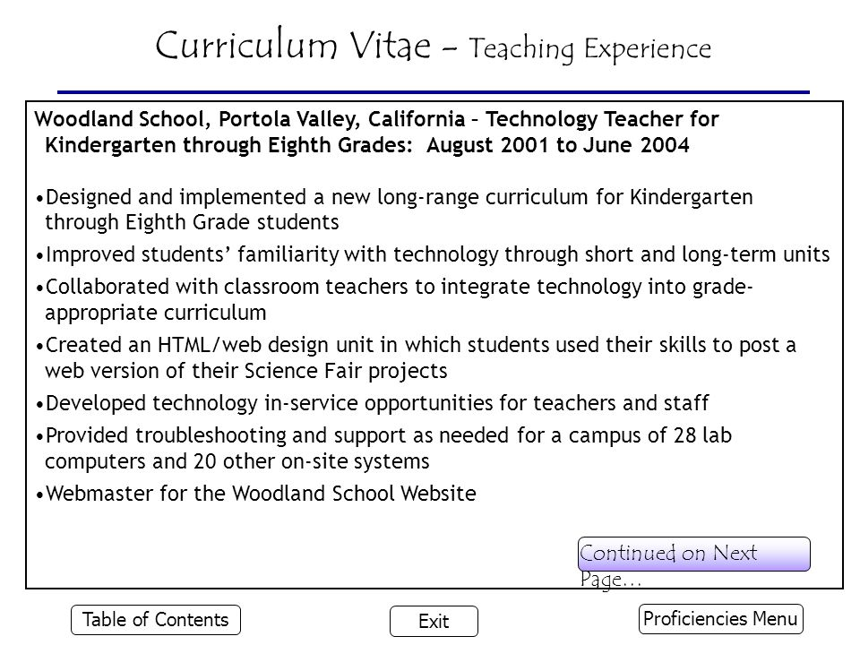 Continued on Next Page… Woodland School, Portola Valley, California – Technology Teacher for Kindergarten through Eighth Grades: August 2001 to June 2