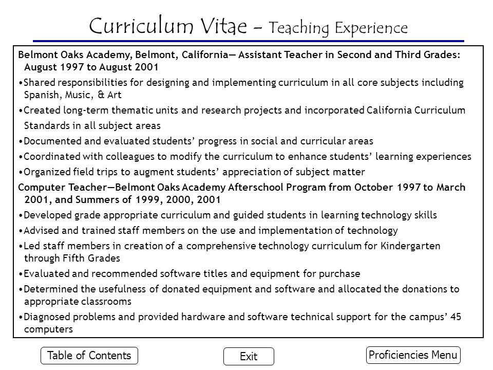 Belmont Oaks Academy, Belmont, California— Assistant Teacher in Second and Third Grades: August 1997 to August 2001 Shared responsibilities for design