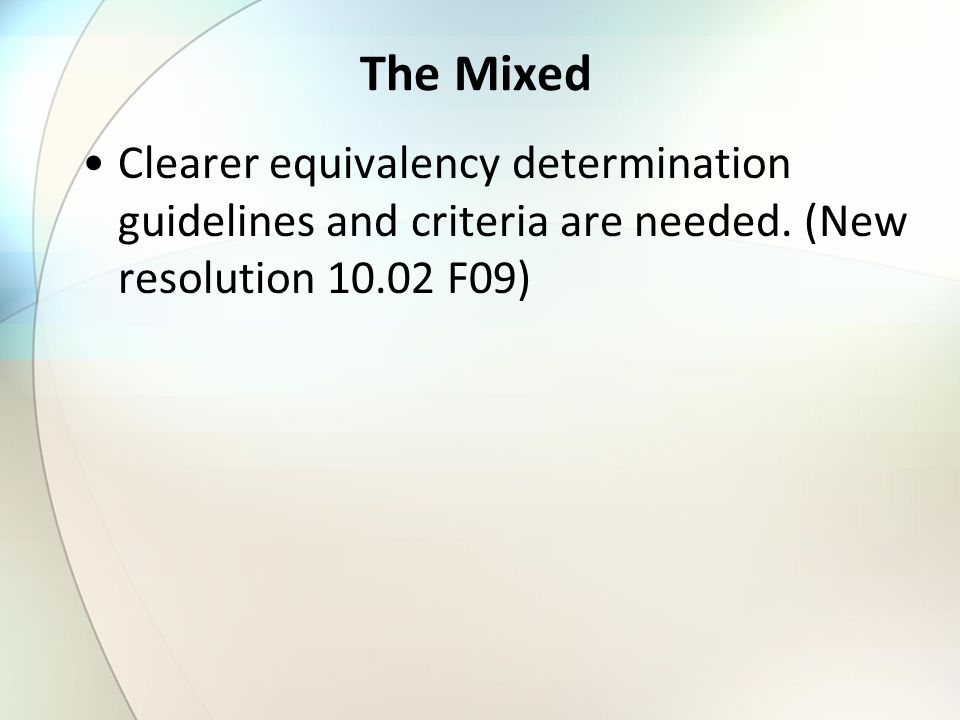The Mixed Clearer equivalency determination guidelines and criteria are needed. (New resolution 10.02 F09)