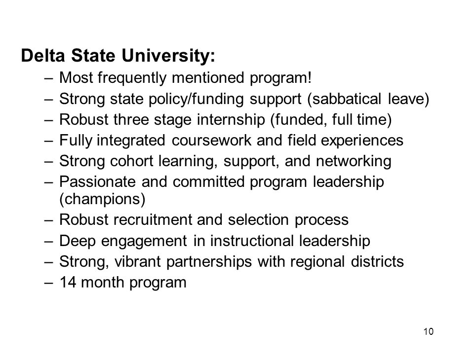10 Delta State University: –Most frequently mentioned program.