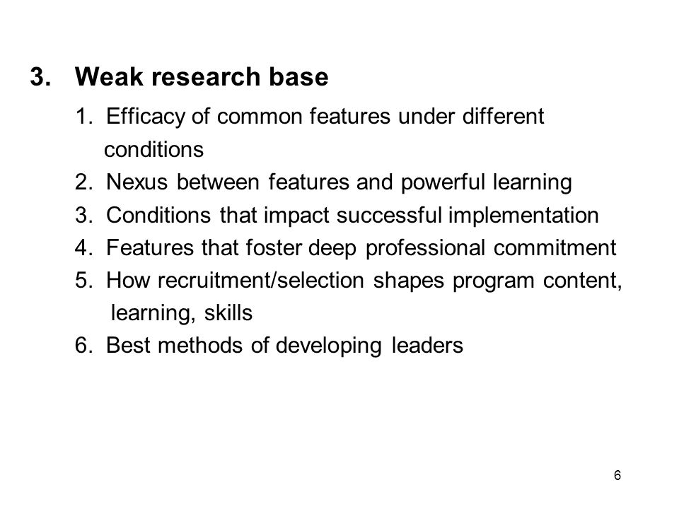 6 3.Weak research base 1. Efficacy of common features under different conditions 2.