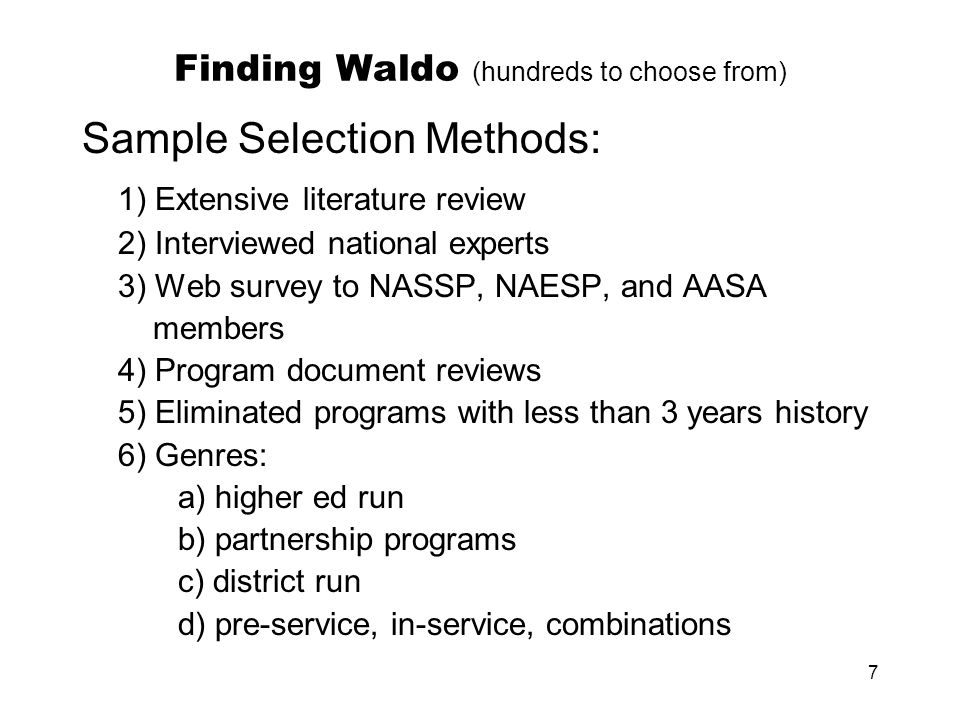 7 Finding Waldo (hundreds to choose from) Sample Selection Methods: 1) Extensive literature review 2) Interviewed national experts 3) Web survey to NA