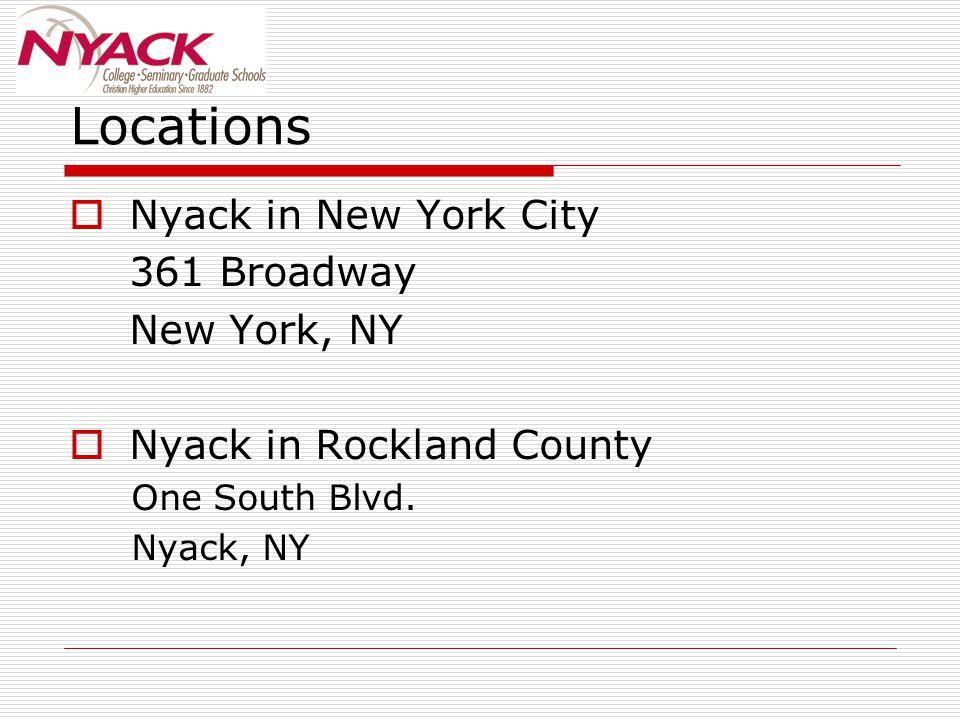 Locations  Nyack in New York City 361 Broadway New York, NY  Nyack in Rockland County One South Blvd. Nyack, NY