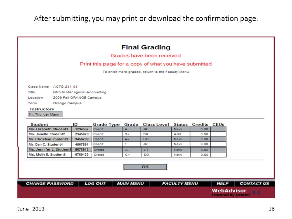 After submitting, you may print or download the confirmation page. June 201316