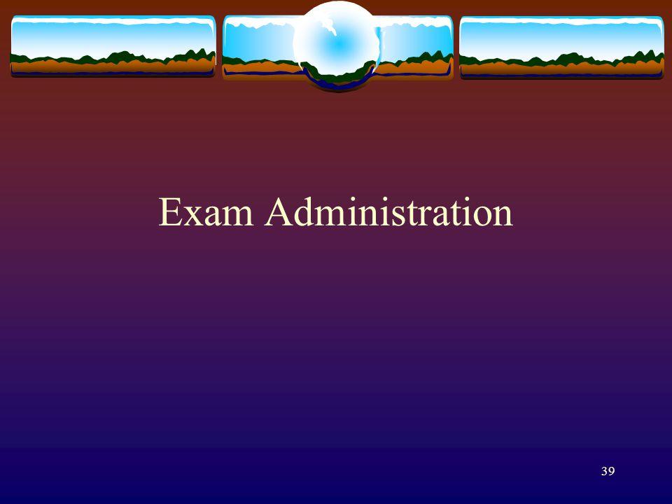 39 Exam Administration