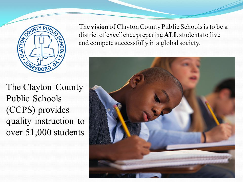 The mission of Clayton County Public Schools is to be accountable to all stakeholders for providing a globally competitive education that empowers students to achieve academic and personal goals and to become college and career ready, productive, responsible citizens.