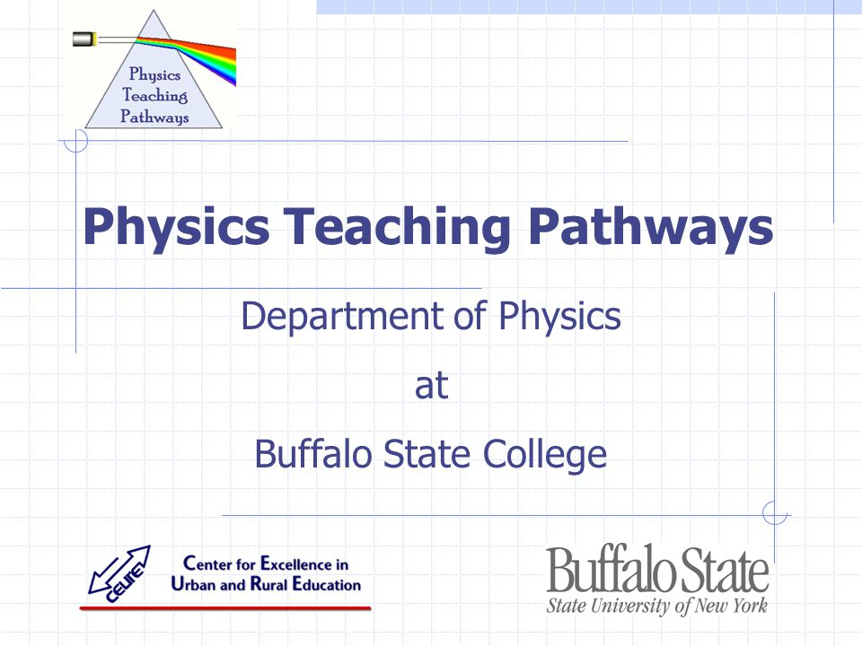 Department of Physics at Buffalo State College Physics Teaching Pathways