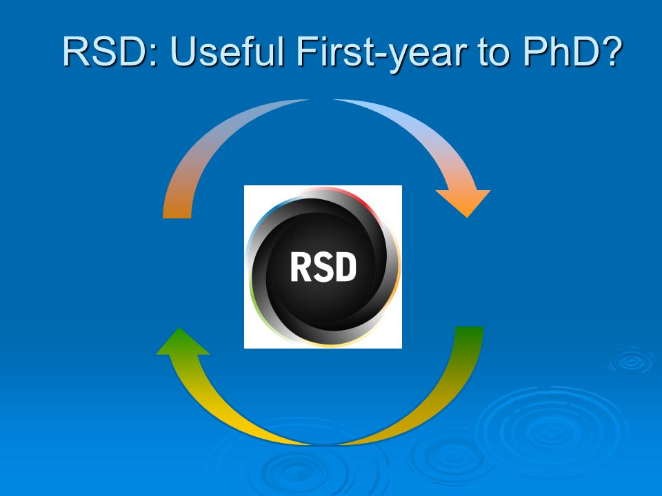 RSD: Useful First-year to PhD