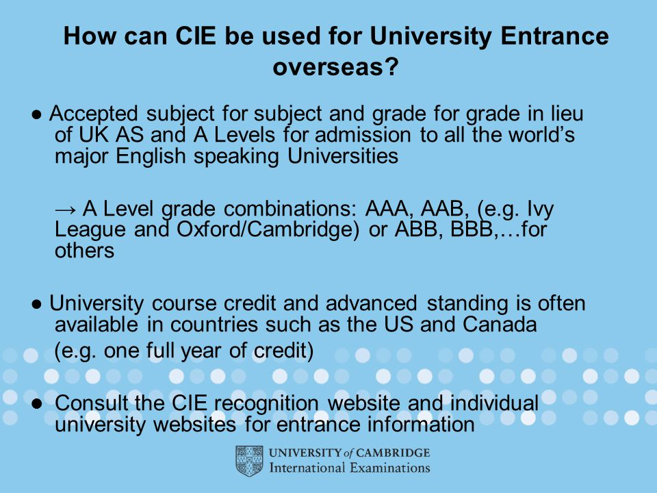 How can CIE be used for University Entrance overseas.