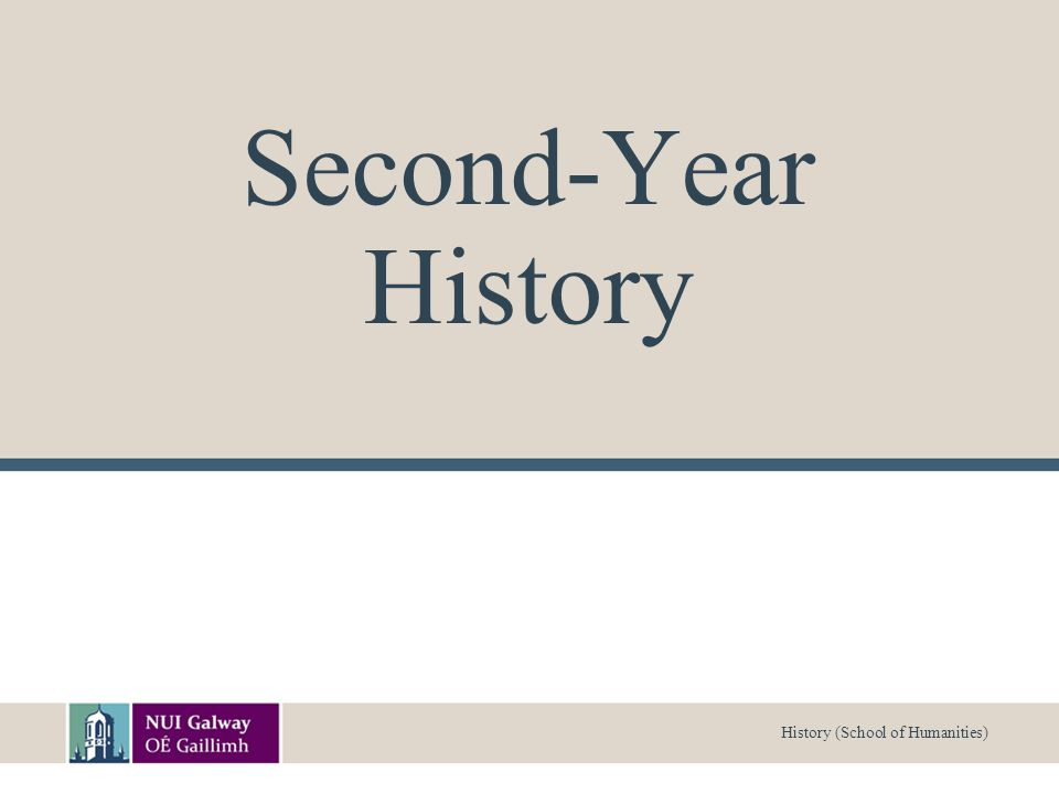 History (School of Humanities) Second-Year History, 2009-10 Welcome –Head of Dept., Prof.