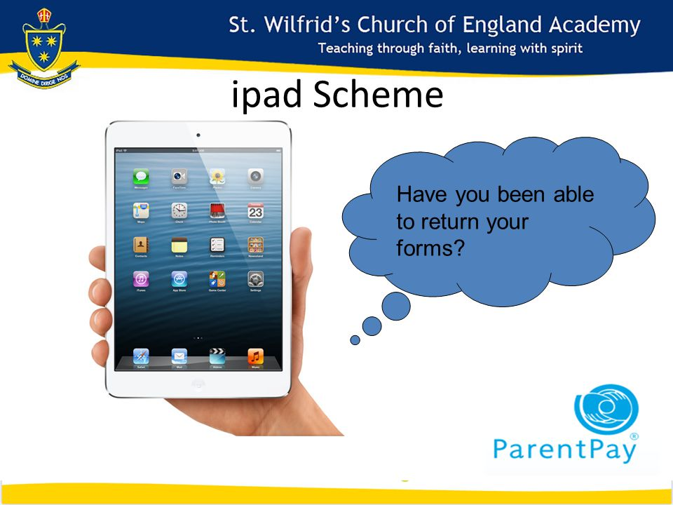ipad Scheme Have you been able to return your forms