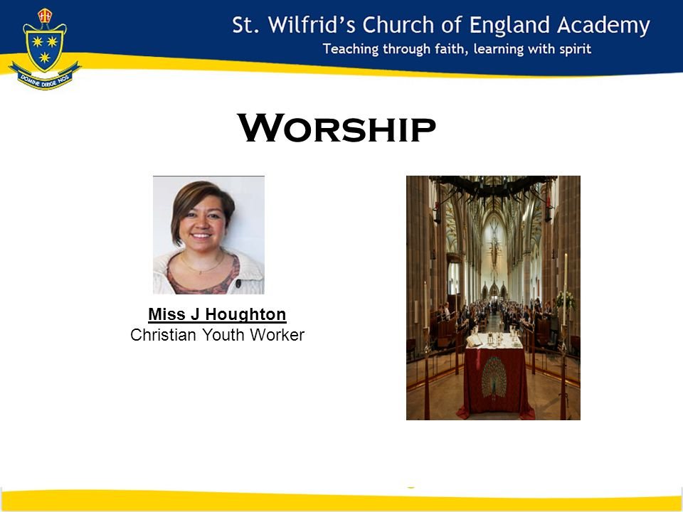 Worship Miss J Houghton Christian Youth Worker