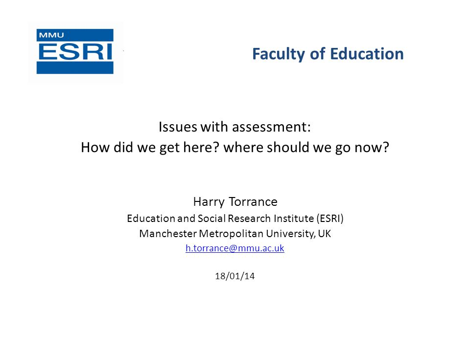 Faculty of Education Issues with assessment: How did we get here.