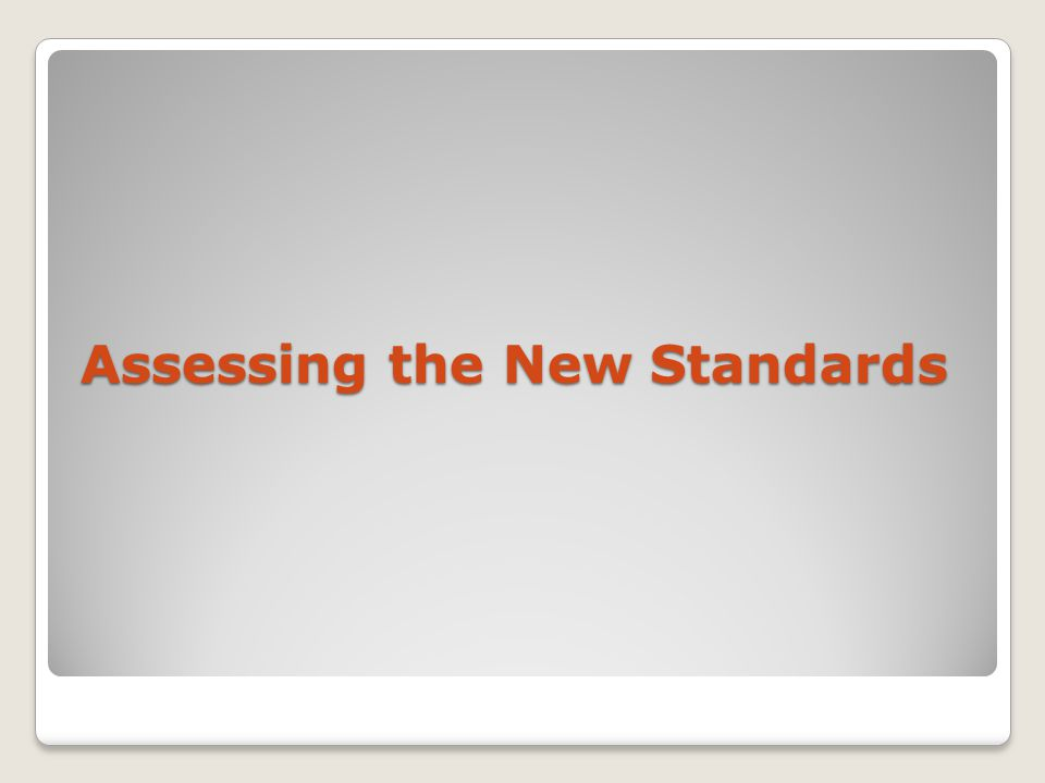 Assessing the New Standards