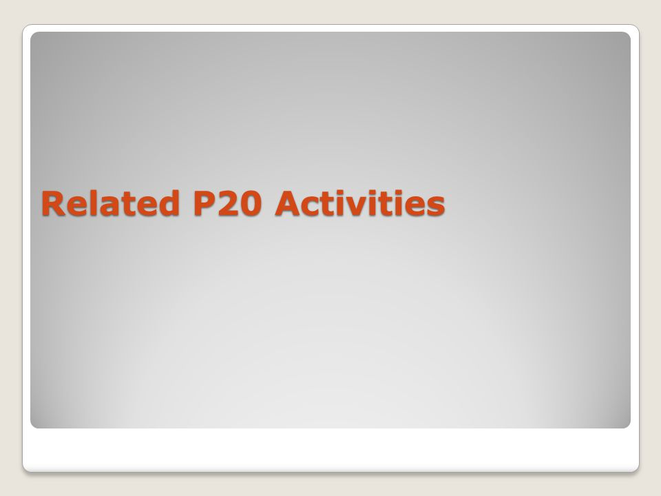 Related P20 Activities