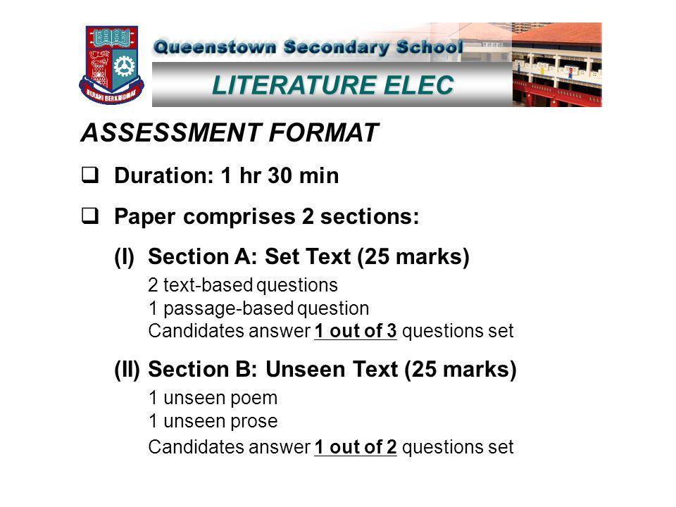 LITERATURE ELEC ASSESSMENT FORMAT  Duration: 1 hr 30 min  Paper comprises 2 sections: (I)Section A: Set Text (25 marks) 2 text-based questions 1 pas