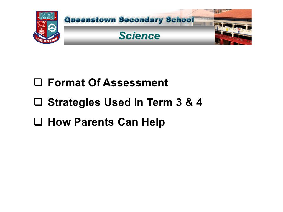Science  Format Of Assessment  Strategies Used In Term 3 & 4  How Parents Can Help