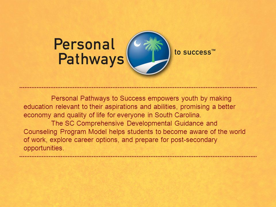 Through Personal Pathways to Success and the Guidance and Counseling Program Model, all students will have the resources to identify, explore and attain their career and employment goals.