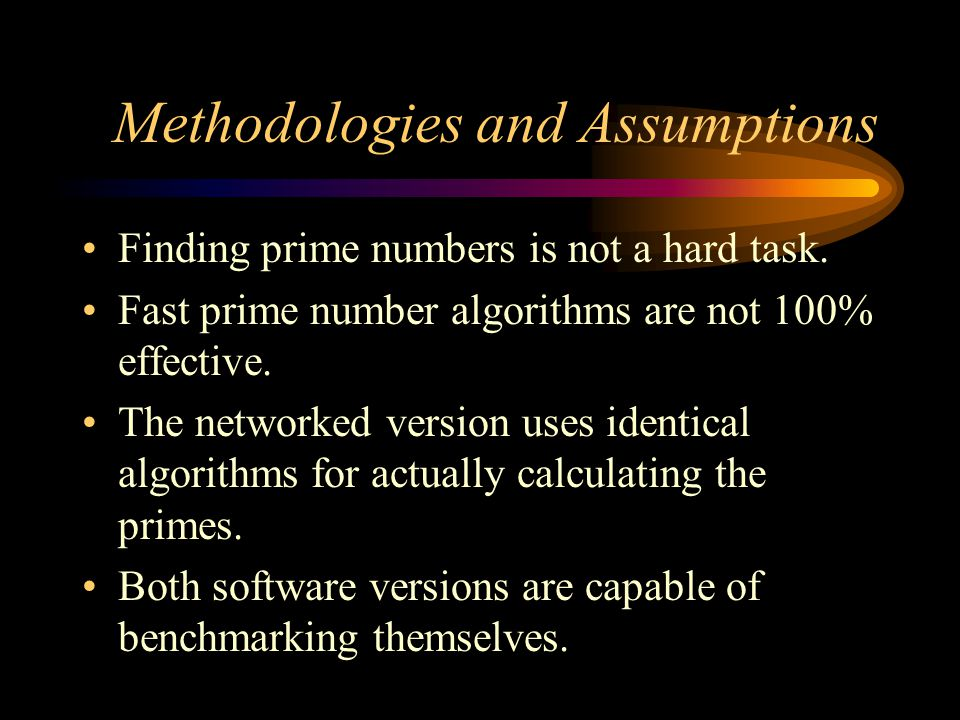 Description Two sets of software were written for comparison purposes. –Standalone version designed to find prime numbers very quickly. –Networked ver