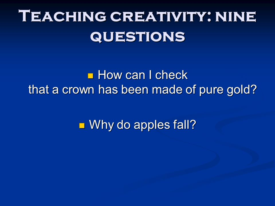 Teaching creativity: nine questions How can I check that a crown has been made of pure gold? How can I check that a crown has been made of pure gold?