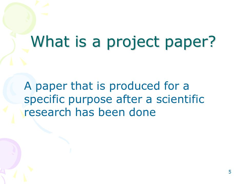 5 What is a project paper.