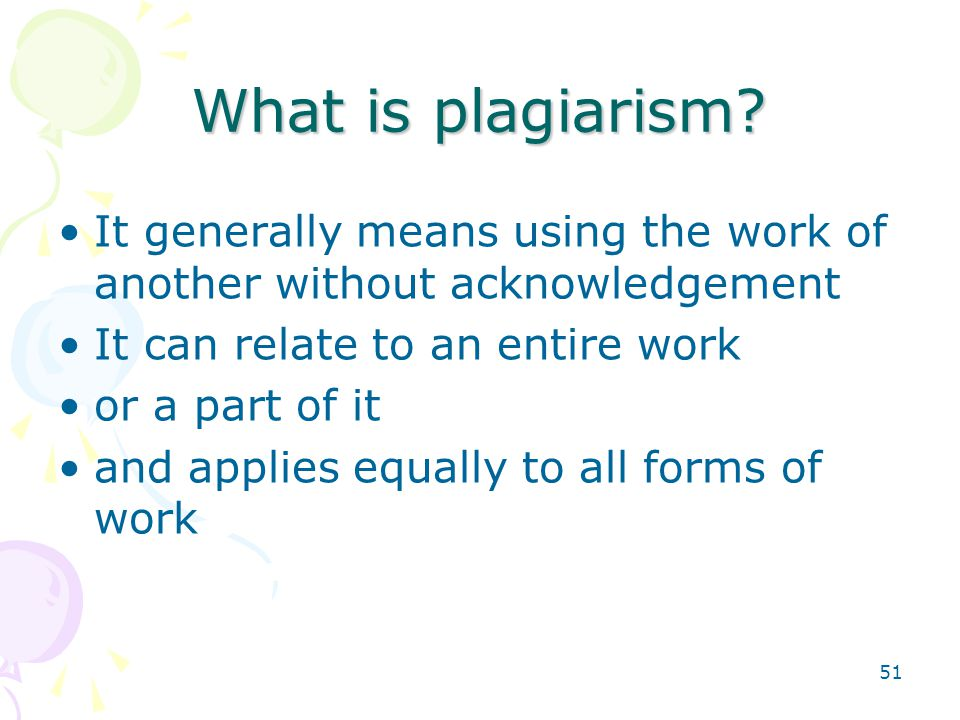 51 What is plagiarism.