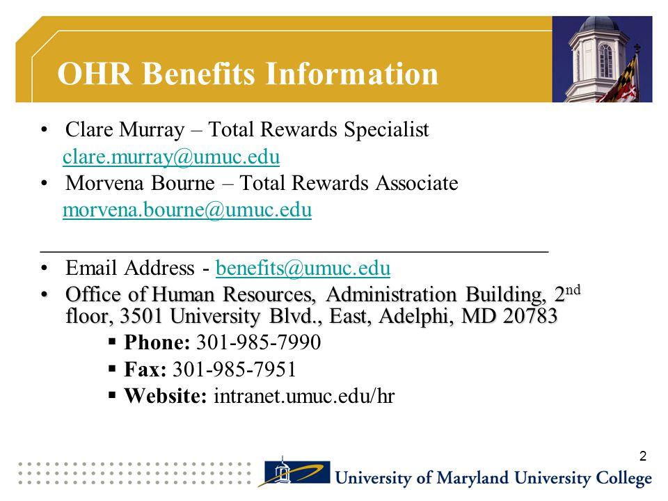 Clare Murray – Total Rewards Specialist clare.murray@umuc.edu Morvena Bourne – Total Rewards Associate morvena.bourne@umuc.edu _______________________