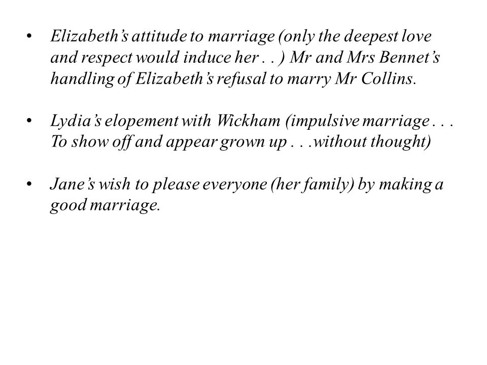 Elizabeth's attitude to marriage (only the deepest love and respect would induce her..