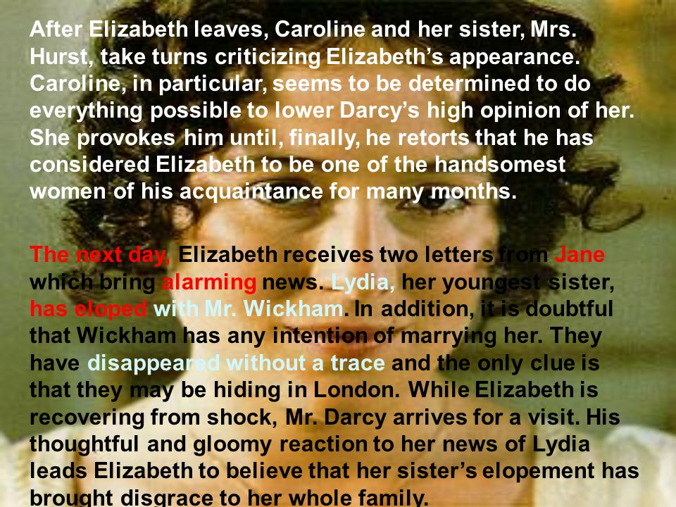 After Elizabeth leaves, Caroline and her sister, Mrs.