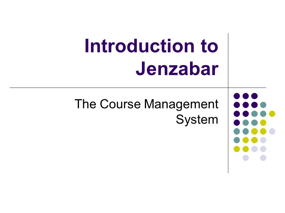 Introduction to Jenzabar The Course Management System