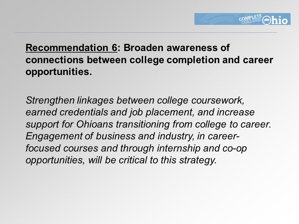 Recommendation 6: Broaden awareness of connections between college completion and career opportunities.