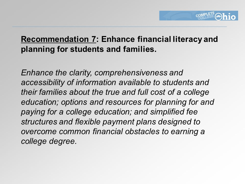 Recommendation 7: Enhance financial literacy and planning for students and families.
