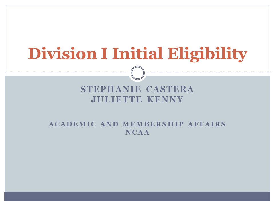 Initial-Eligibility Waiver Directive Academic Criteria NOT Considered 22 Coursework that does not satisfy the legislated definition of a core course.