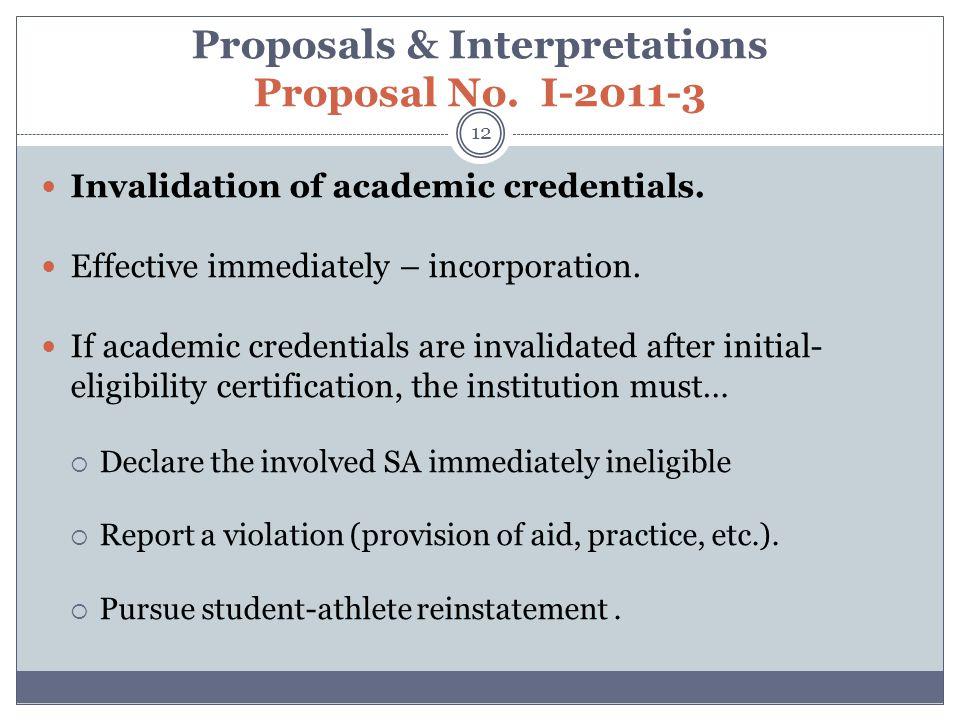 Proposals & Interpretations Proposal No. I-2011-3 12 Invalidation of academic credentials.