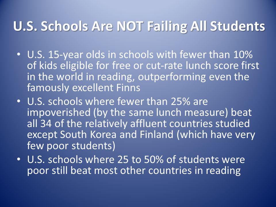 U.S. Schools Are NOT Failing All Students U.S.