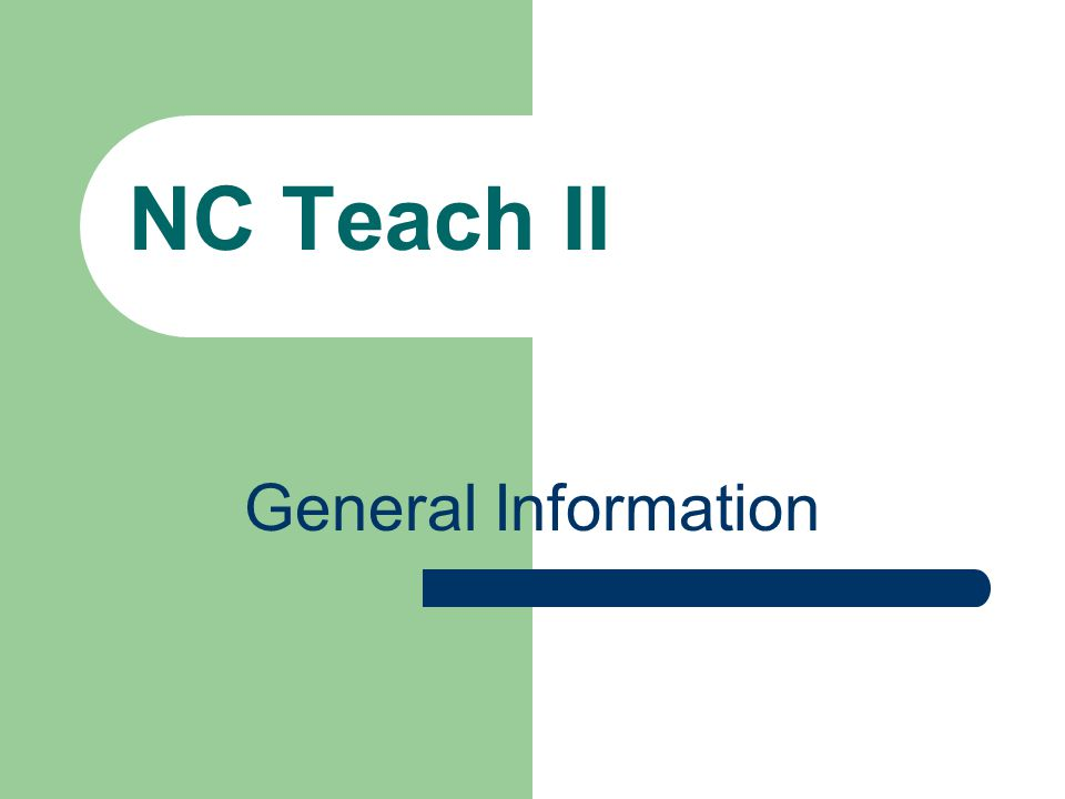 Instructional Modules Integrated and Taught by NC Teach / NC Teach II Instructors Module 1The Teacher and the School Module 2Understanding the Learner Module 3Effective Teaching Module 4Content Pedagogy Module 5Technology Module 6Diversity
