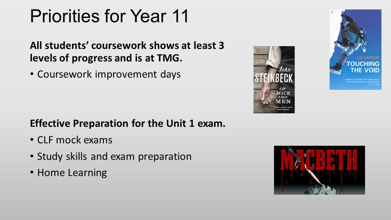 Priorities for Year 11 All students' coursework shows at least 3 levels of progress and is at TMG. Coursework improvement days Effective Preparation f